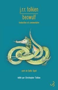 John Ronald Reuel Tolkien - Beowulf - Traduction et commentaire, suivi de Sellic Spell.