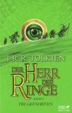 John Ronald Reuel Tolkien - Der Herr der Ringe - Band 1 : Die Gefährten.