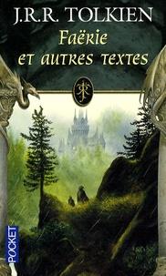 John Ronald Reuel Tolkien - Faërie et autres textes.