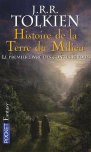 John Ronald Reuel Tolkien - Histoire de la Terre du Milieu Tome 1 : Le livre des contes perdus.