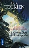 John Ronald Reuel Tolkien - Histoire de la Terre du Milieu Tome 2 : Le Livre des Contes perdus.