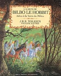 John Ronald Reuel Tolkien et Pauline Baynes - L'album de Bilbo le Hobbit - Adieu à la Terre du Milieu.