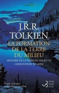John Ronald Reuel Tolkien - La formation de la Terre du Milieu.