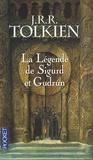 John Ronald Reuel Tolkien - La légende de Sigurd et Gudrun.