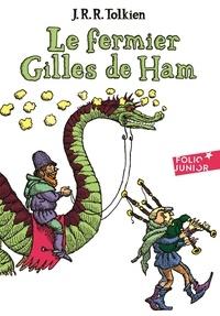 John Ronald Reuel Tolkien - Le fermier Gilles de Ham.