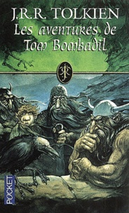 Dashiell Hedayat et John Ronald Reuel Tolkien - Les aventures de Tom Bombadil.