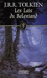 John Ronald Reuel Tolkien - Les Lais du Beleriand.