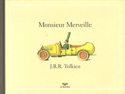 John Ronald Reuel Tolkien - Monsieur Merveille.
