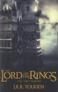 John Ronald Reuel Tolkien - The Lord of the Rings Tome 2 : The Two Towers.