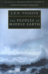 John Ronald Reuel Tolkien et Christopher Tolkien - The Peoples of Middle-Earth.