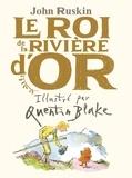 John Ruskin - Le roi de la rivière d'or.