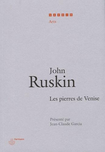 John Ruskin - Les pierres de Venise.