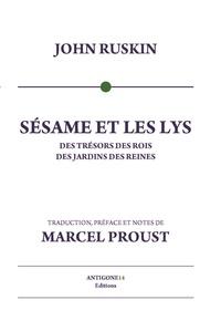 John Ruskin - Sésame et Les lys - Des trésors des rois, des jardins des reines.