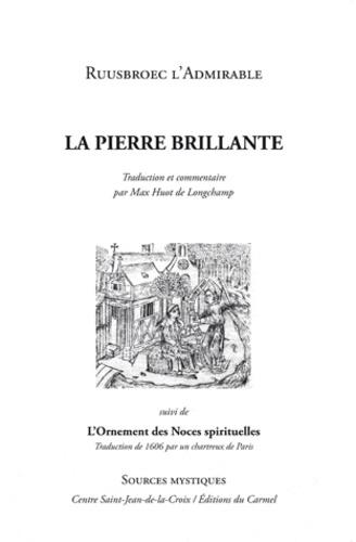 John Ruusbroec - De la pierre brillante - Suivi des Noces spirituelles, Traduction de 1606 par un chartreux de Paris.