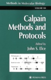 John S Elce - Calpain Methods and Protocols.