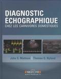 John-S Mattoon et Thomas-G Nyland - Diagnostic échographique chez les carnivores domestiques.