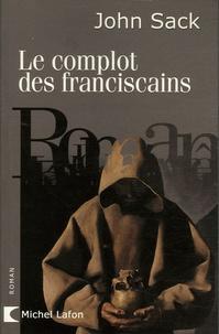 John Sack - Le Complot des franciscains.