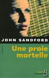 John Sandford - Une proie mortelle.