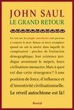John Saul et Daniel Poliquin - Le Grand Retour - Le réveil autochtone.