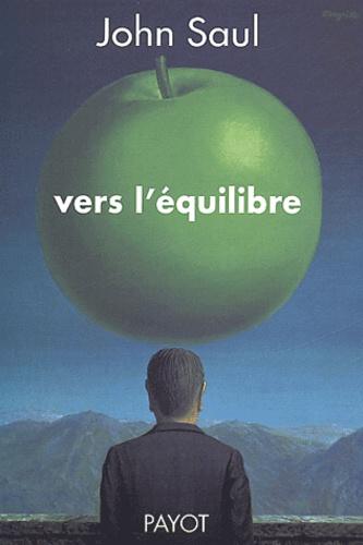 John Saul - Vers l'équilibre.
