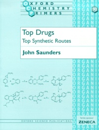 Top Drugs. Top Synthetic Routes - John Saunders |