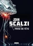 John Scalzi - Prise de tête.
