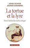 John Scheid et Jesper Svenbro - La tortue et la lyre - Dans l'atelier du mythe antique.