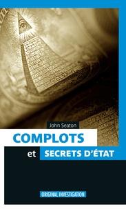 John Seaton - Complots et secrets d'etat.