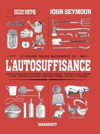 John Seymour - Le grand guide Marabout de l'auto-suffisance.