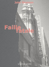 John Shannon - Faille fatale.