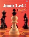 John Shaw - Jouez 1.e4 ! - Tome 1.