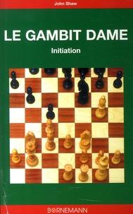 John Shaw - Le Gambit Dame - Initiation.