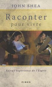 John Shea - Raconter pour vivre - Faire l'expérience de l'Esprit.