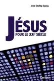 John Shelby Spong - Jésus pour le XXIe siècle.