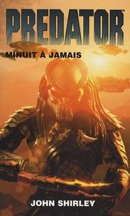 John Shirley et Benjamin Rivière - Predator Tome 1 : Minuit à jamais.