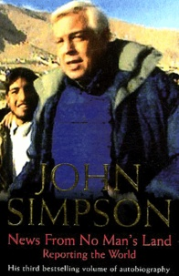 John Simpson - News from no man's land - Reporting the World.