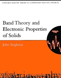 Band Theory and Electronic Properties of Solids - John Singleton |