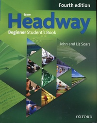 John Soars et Liz Soars - New Headway Beginner - Student's Book.