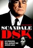 John Solomon - Scandale DSK - Le procès qui aurait dû avoir lieu.