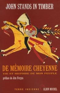 John Stands In Timber - De mémoire cheyenne - Vie et histoire de mon peuple.