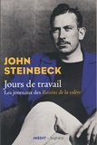 John Steinbeck - Jours de travail - Les journaux des Raisins de la colère.
