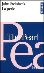 John Steinbeck - La Perle : The Pearl - Edition bilingue français-anglais.