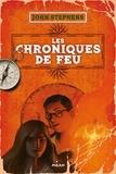 John Stephens - Les chroniques du feu.
