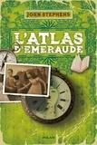 John Stephens - Livre des origines T01 : L'atlas d'émeraude.