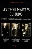 John Stevens - Les trois maîtres du budo - Jigorô Kanô - jûdô, Morei Ueshiba - aokidô, Gichin Funakoshi - karatedô.
