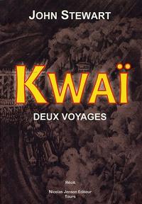 John Stewart - Kwaï - Deux voyages 1943-1979.
