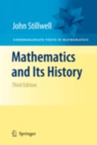 John Stillwell - Mathematics and Its History.