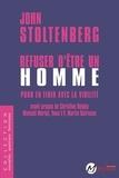 John Stoltenberg - Refuser d'être un homme - Pour en finir avec la virilité.
