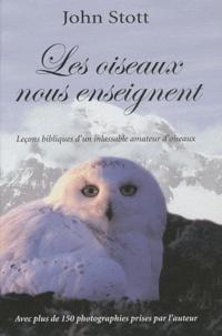 John Stott - Les oiseaux nous enseignent - Essai d'orni-théologie.