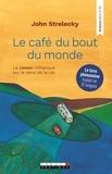 John Strelecky - Le café du bout du monde.